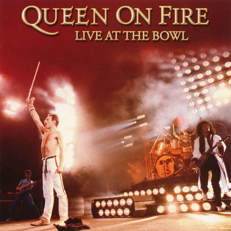 Queen On Fire - Live At The Bowl | Queenpedia | Fandom