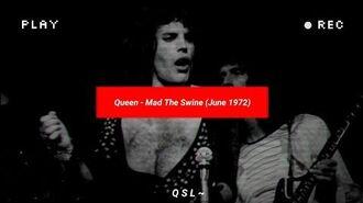 Queen - Mad The Swine (June 1972) (Freddie Mercury) - Lyrics