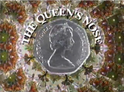 Queen's nose CBBC