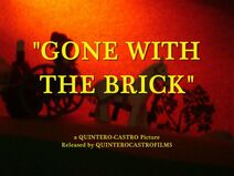 Gone with the Brick