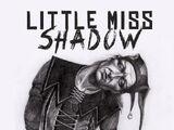 Little Miss Shadow