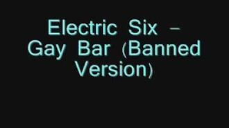 Electric Six- Gay Bar (Uncensored Version) (w lyrics)