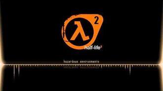 Half Life 2 OST Hazardous Environments