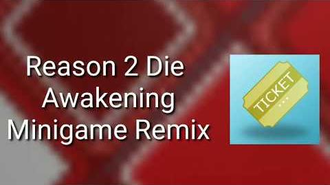Reason 2 Die Awakening MiniGame Remix