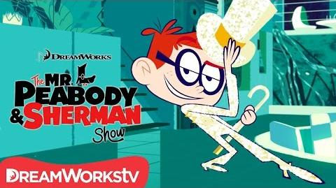 Showstopper THE MR. PEABODY AND SHERMAN SHOW