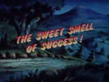 The Sweet Smell of Success!