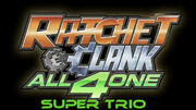 Ratchet Clank; All 4One Super Trio