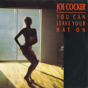 Joe Cocker You Can Leave Your Hat On