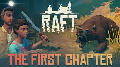 Raft - The First Chapter Trailer