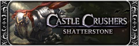 CastleCrushersShatterstone
