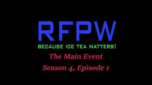 RFPW Main Event S4 E1