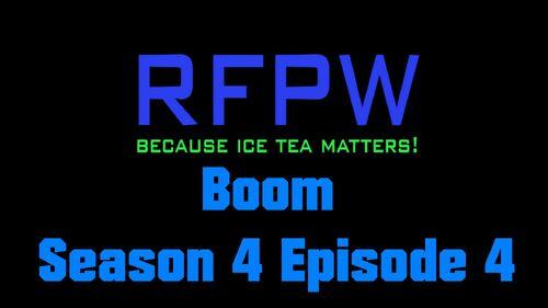 RFPW Boom S4 E4