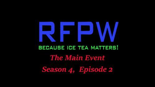 RFPW Main Event S4 E2