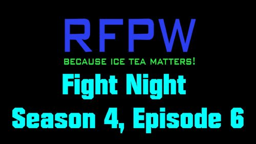 RFPW Fight Night S4 E6