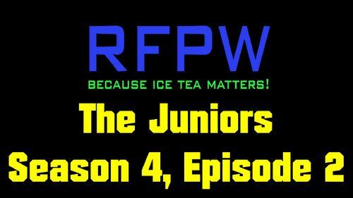 RFPW The Juniors S4E2