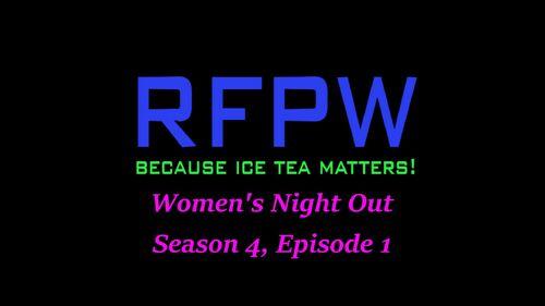 RFPW Women's Night Out S4 E1