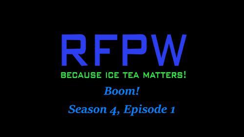 RFPW Boom S4 E1