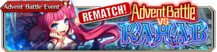Advent Battle vs Rahab - Small Banner Rematch