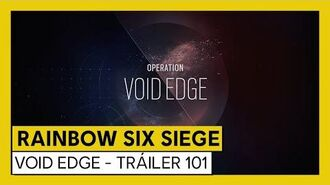 Tom Clancy's Rainbow Six Siege - Void Edge - Tráiler 101