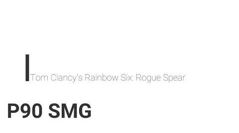 Rainbow Six- Rogue Spear P90 SMG