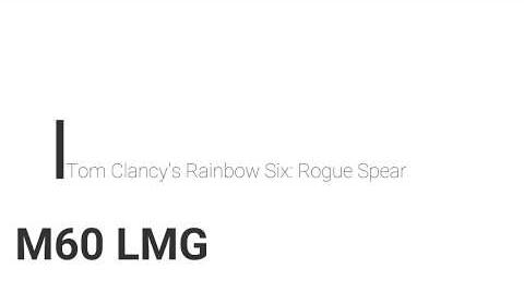 Rainbow Six- Rogue Spear M60 LMG