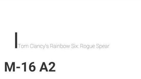 Rainbow Six Rogue Spear M-16 A2