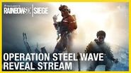 Rainbow Six Siege Operation Steel Wave Reveal Ubisoft NA