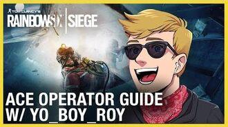 Rainbow Six Siege Ace Operator Guide w Yo Boy Roy Ubisoft NA