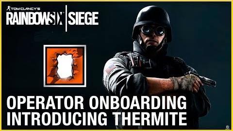 Rainbow Six Siege Operator Onboarding – Introducing Thermite Ubisoft NA