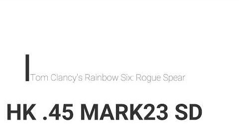 Rainbow Six- Rogue Spear HK .45 MARK23