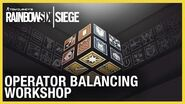Rainbow Six Siege Operation Ember Rise Operator Balancing Workshop Ubisoft NA