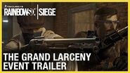 Rainbow Six Siege The Grand Larceny Event Trailer Ubisoft NA