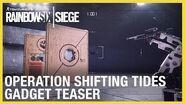 Rainbow Six Siege Operation Shifting Tides – New Operator Gadgets Teaser Ubisoft NA