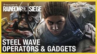 Rainbow Six Siege Steel Wave Operators Gameplay Gadgets and Starter Tips Ubisoft NA