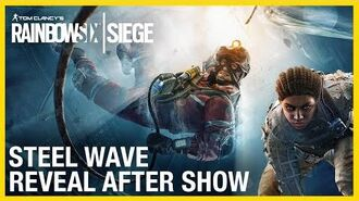 Rainbow Six Siege Operation Steel Wave Reveal After Show Ubisoft NA