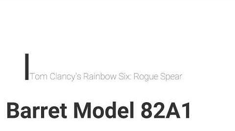 Rainbow Six- Rogue Spear Barret Model 82A1