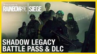 Rainbow Six Siege Operation Shadow Legacy Battle Pass & DLC Trailer Ubisoft NA