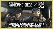 Rainbow Six Siege King George Pro Coaching Session and Grand Larceny Event Ubisoft NA