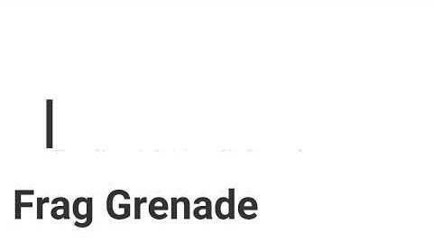 Frag Grenade/Rogue Spear