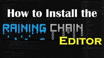 How to Install the Raining Chain Editor