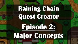Raining Chain Quest Creator Ep2 Major Concepts