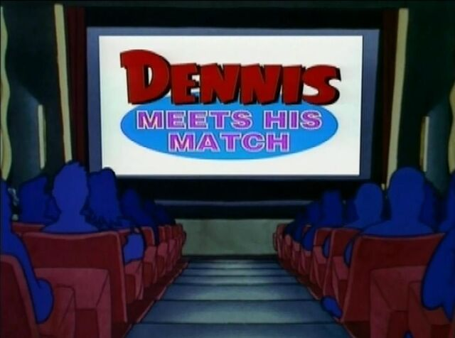 File:Dennis Meets His Match.jpg