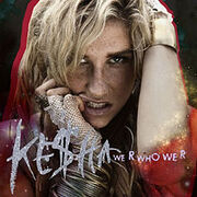 220px-Keha-We-R-Who-We-R-Official-Single-Cover
