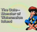 The Date-Monster of Watermelon Island
