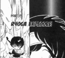 Ryoga Explodes!
