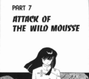 Attack of the Wild Mousse