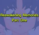 Reawakening Memories Part One
