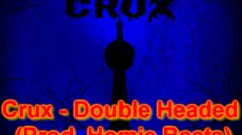 Crux - Double Headed (Prod. Homie Beats)