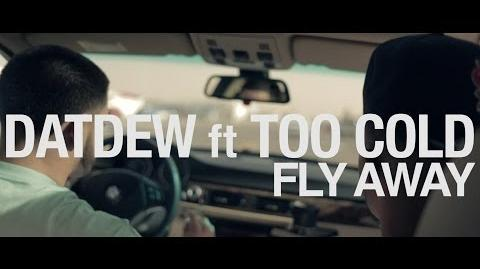 "DatDew ft Too Cold- ""Fly Away"" Official Video"