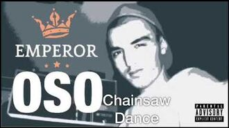 OSO - Chainsaw Dance